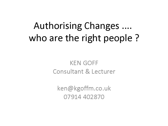 Authorizing changes, who are the right people?