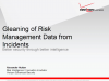 Gleaning Risk Management Data from Incidents