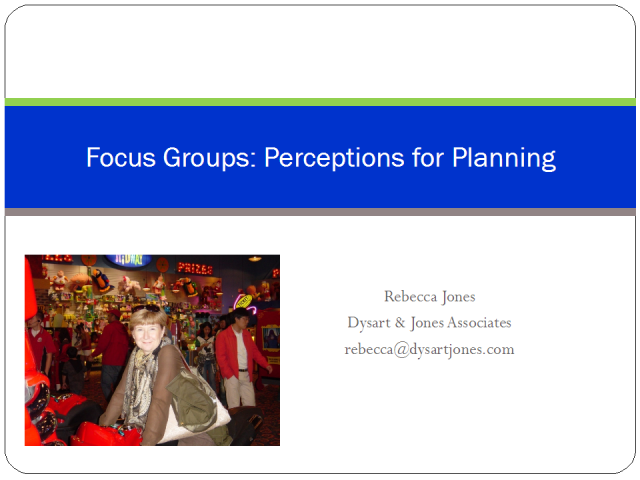 Focus Groups: Perceptions for Planning