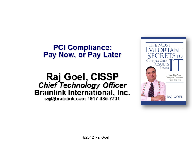 PCI Compliance: Pay Now or Pay Later - The Real Cost of Being Compliant