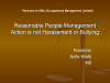 Reasonable People Management action is not Harassment or bullying