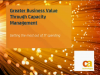 Greater Business Value Through Capacity Management