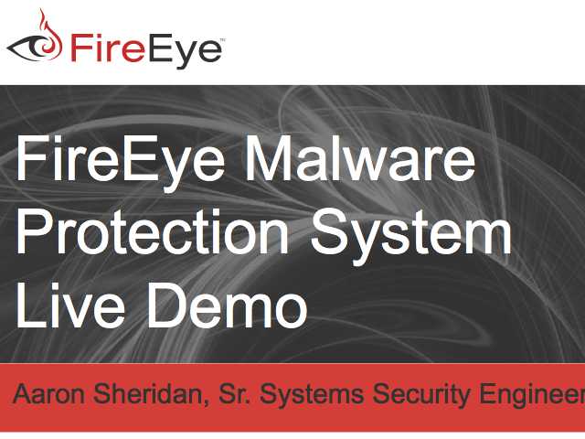 Product Demo: FireEye Malware Protection System