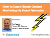 How to Super-Charge Content Marketing via Brand Advocates