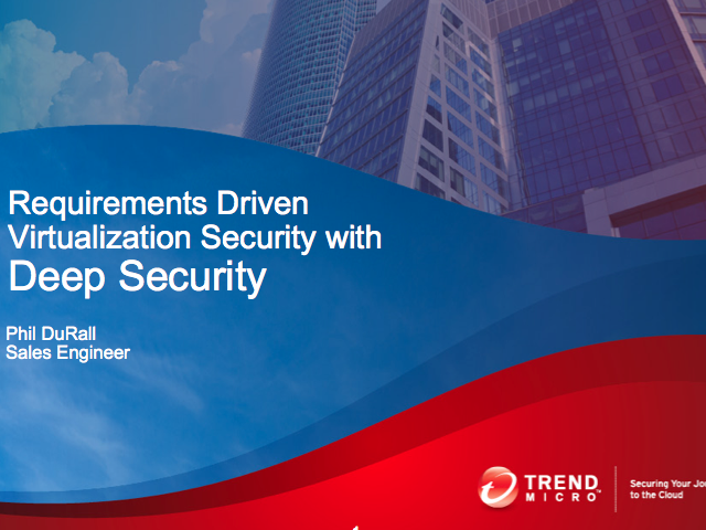 Product Demo: Requirements Driven Virtualization Security with Deep Security