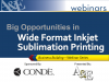 Big Opportunities in Wide Format Inkjet Sublimation Printing