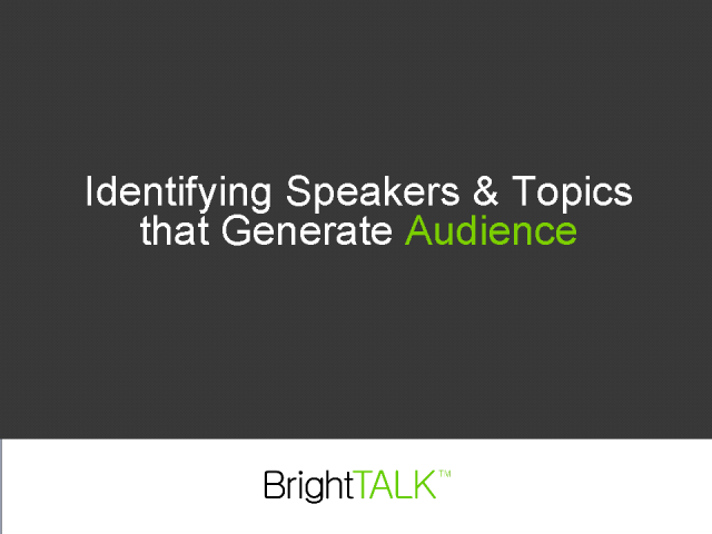 Identifying Speakers & Topics that Generate Audience