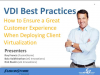 VDI Best Practices: How to Ensure a Great Customer Experience
