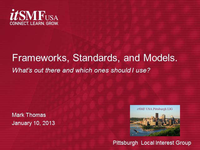 itSMF CobIT SIG | Frameworks, Standards & Models: What's Out There and ...