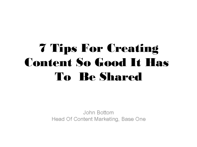 7 Tips for Creating Content That's so Good It Has to Be Shared!
