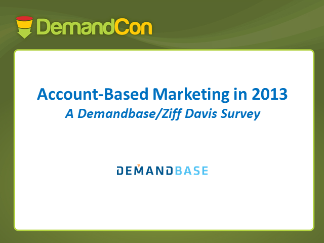 Account-Based Marketing in 2013 - A Demandbase Survey