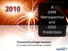 A 2009 Retrospective and 2010 Predictions