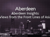 Aberdeen Insights: Views from the Front Lines of Asia
