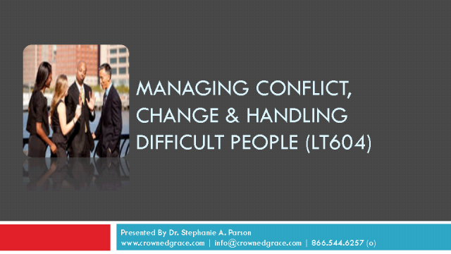 Managing, Resolving & Leading Through Conflict!