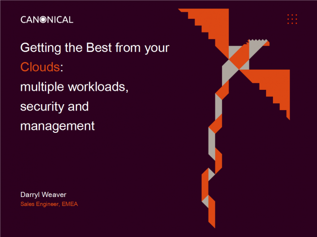 Getting the best from your cloud - multiple workloads, security and management