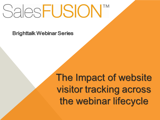 The Impact of Website Visitor Tracking Across the Webinar Life Cycle