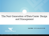 The Next Generation of Data Center Design and Management