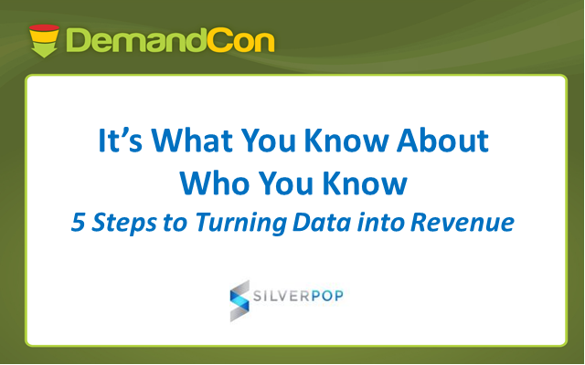 It's What you Know about Who You Know:  5 Steps to Turning Data into Revenue
