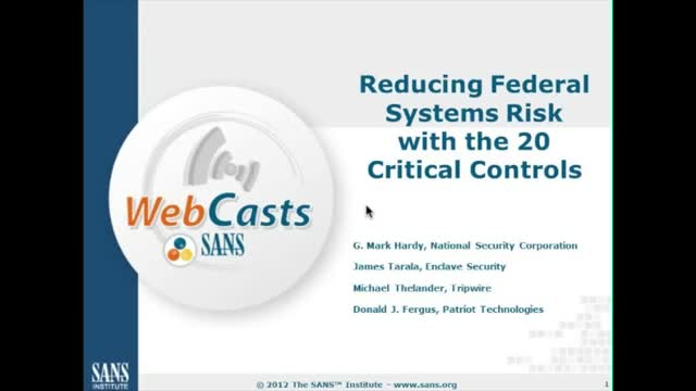 Reducing Federal Systems Risk with the SANS 20 Critical Controls