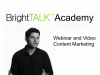 BrightTALK Miniseries: Webinar and Video Content Marketing
