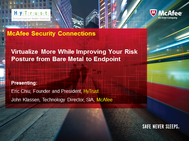 Virtualize More While Improving Your Risk Posture from Bare Metal to Endpoint