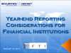 Year-end Reporting Considerations for Financial Institutions