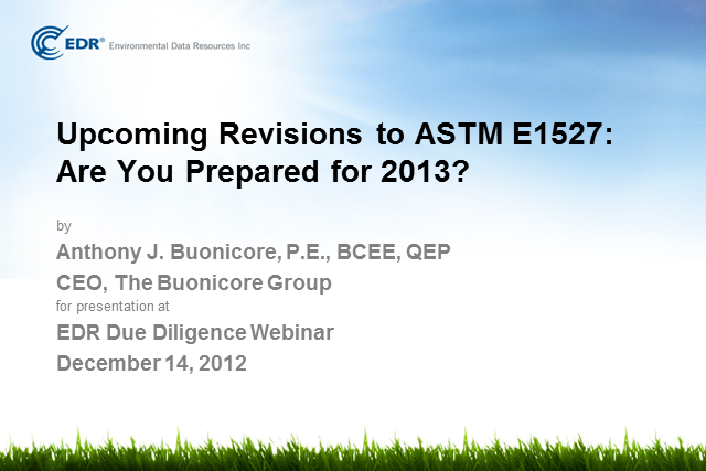 Upcoming Revisions to ASTM E1527: Are You Prepared for 2013?