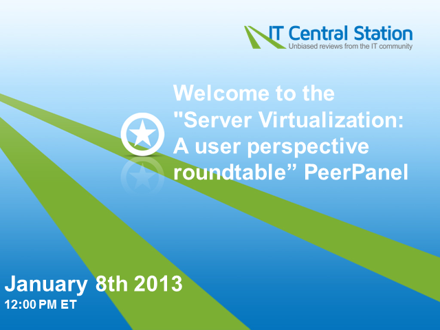 Server Virtualization: A User Perspective Roundtable