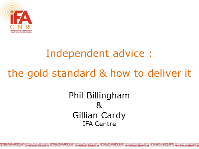 Independent Advice: The Gold Standard and How to Deliver It