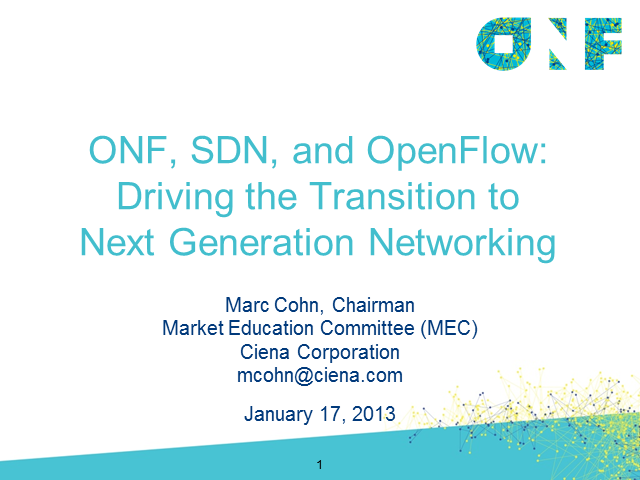ONF, SDN and OpenFlow: Driving the Transition to Next Generation Networking
