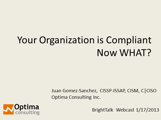 Your Organization is Compliant - Now What?