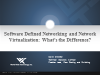 Software-defined Networking and Network Virtualization: What's the Difference?