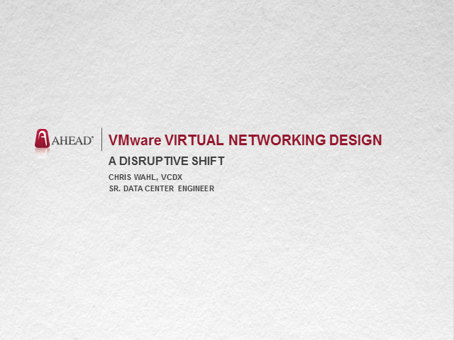 VMware Virtual Networking Design: A Disruptive Shift