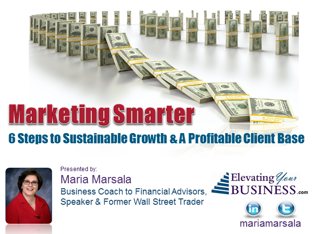 Marketing Smarter: 6 Steps to a More Profitable Client Base