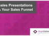 Sales Presentations that Accelerate Your Sales Funnel