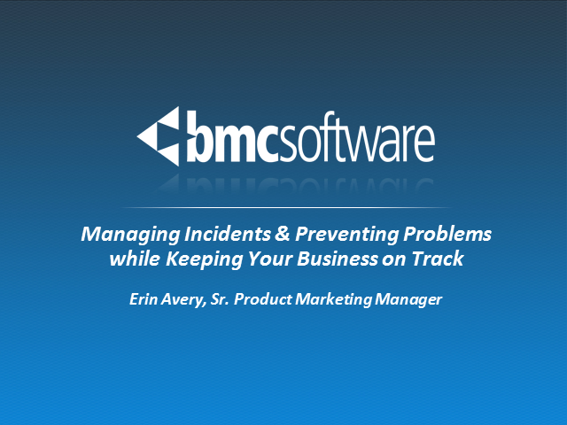 Managing Incidents & Preventing Problems while Keeping Your Business on Track