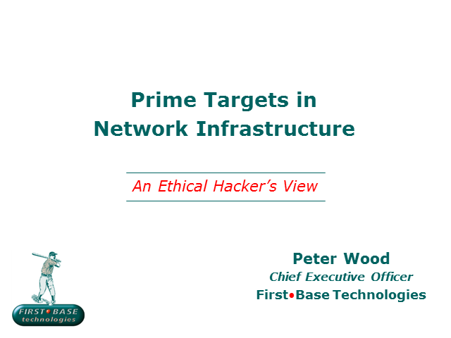 Prime Targets in Network Infrastructure: An Ethical Hacker's View