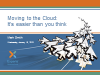 Moving to the Cloud is Easier than you Think