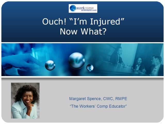 Workers Compensation: Ouch! I am Injured  - Now What?