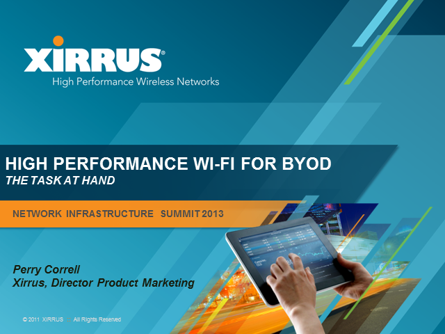 High Performance Wireless for BYOD: The Task in Hand