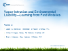 Vapor Intrusion and Environmental Liability—Learning from Past Mistakes