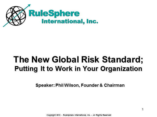 The New Global Risk Standard; Putting It to Work in Your Organization