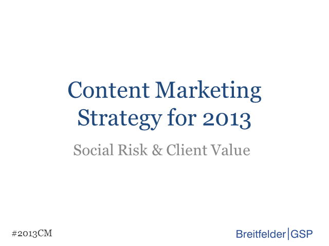 Content Marketing Strategy for 2013: Social Risk & Client Value
