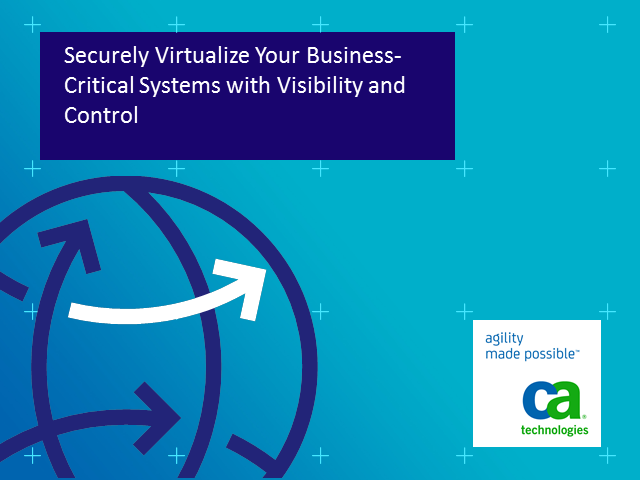 Securely Virtualize Your Business-Critical Systems with Visibility and Control