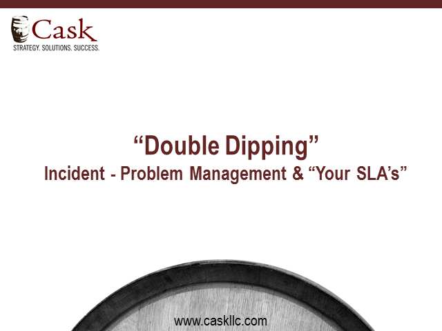 "Double Dipping: Incident and Problem Management & ""Your SLA's"""