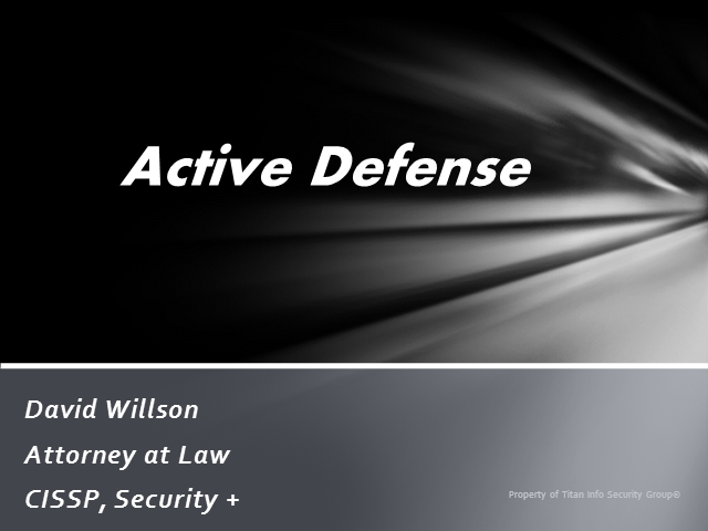 Active Defense: It is Legal and Will Actually Improve your Security!