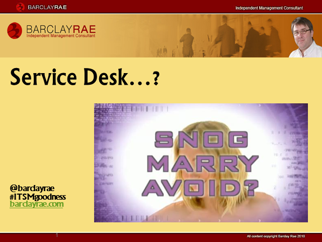 Service Desk - Snog, Marry, Avoid...?!
