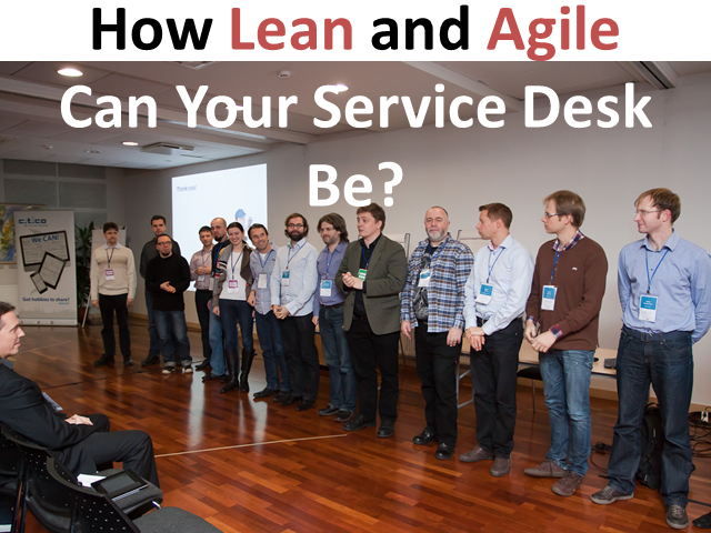 How Lean and Agile Can Your Service Desk Be?