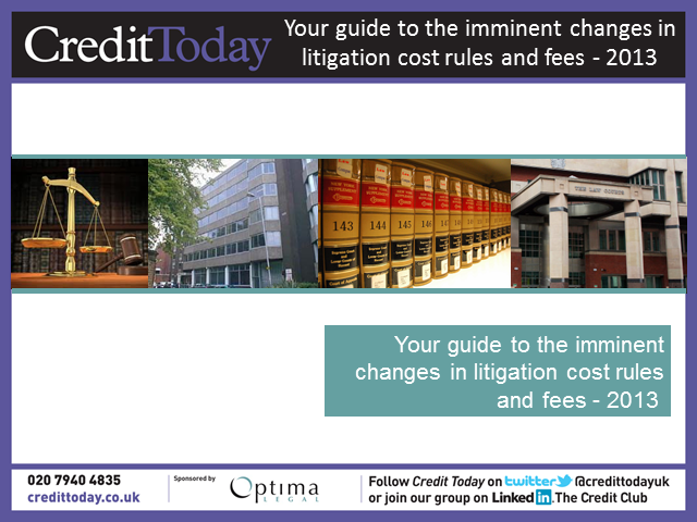 Your guide to the imminent changes in litigation cost rules and fees - 2013