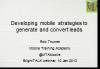 Developing mobile strategies to generate and convert leads